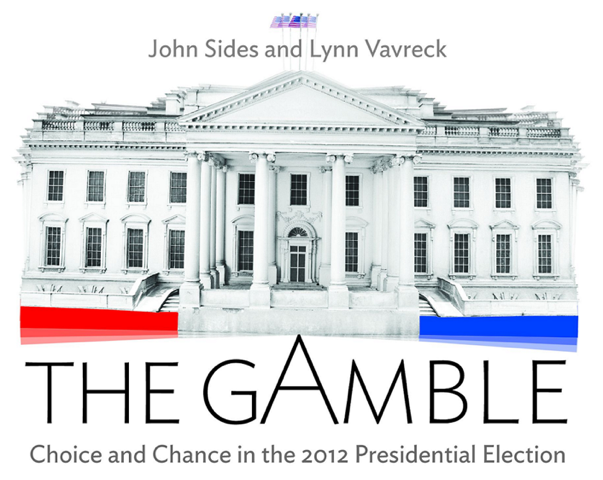 The Gamble: Choice and Chance in the 2012 Presidential Election